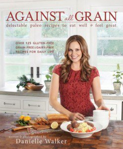 Against All Grain the Cookbook