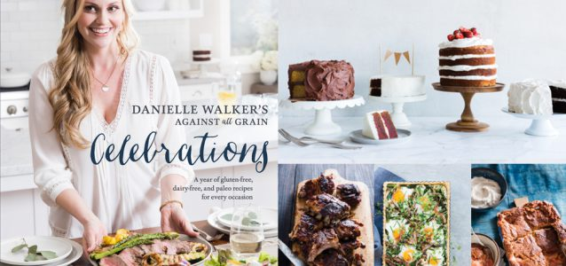 danielle-walkers-against-all-grain-celebrations-2