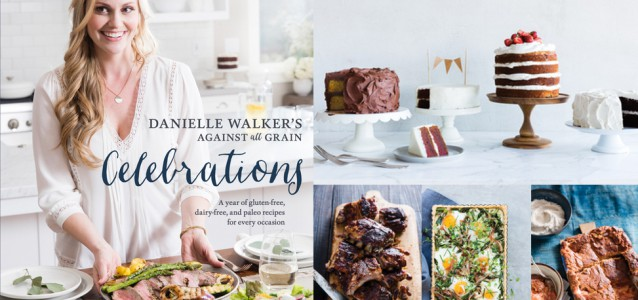 Danielle Walker's Against all Grain Celebrations 20