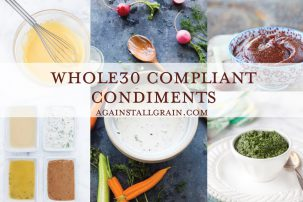 Homemade Whole30 Condiments and Sauces